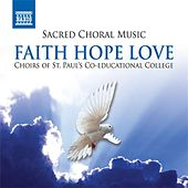 Sacred Choral Music - Faith Hope Love by Various Artists