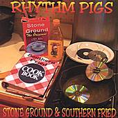 Stone Ground & Southern Fried by Rhythm Pigs