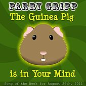 The Guinea Pig Is In Your Mind - Single by Parry Gripp