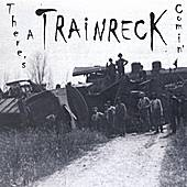 There's a Trainreck Comin' by KM Williams/Trainreck