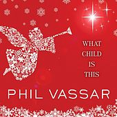 What Child Is This - Single by Phil Vassar
