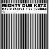 Magic Carpet Ride Remixes by Mighty Dub Katz