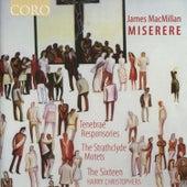 James MacMillan: Miserere by The Sixteen