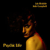 Psychic Life by Jah Wobble