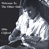 Welcome To The Other Side by Mike Clifford