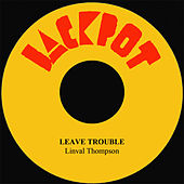 Leave Trouble by Linval Thompson