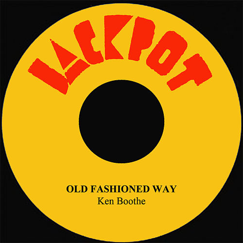 Old Fashion Way by Ken Boothe