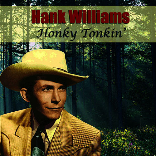 Honky Tonkin' by Hank Williams