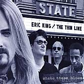 Shake These Blues by Eric King and The Thin Line