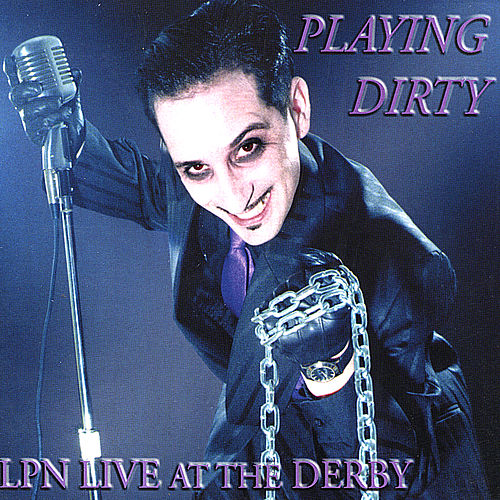 Playing Dirty: LPN live at the Derby by Lee Press-On & The Nails