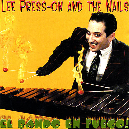 El Bando En Fuego! by Lee Press-On & The Nails