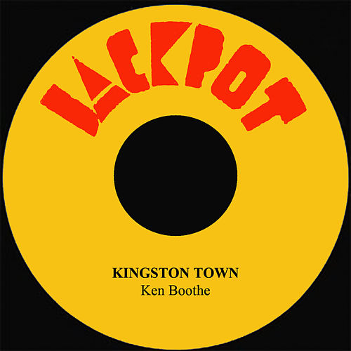 Kingston Town by Ken Boothe