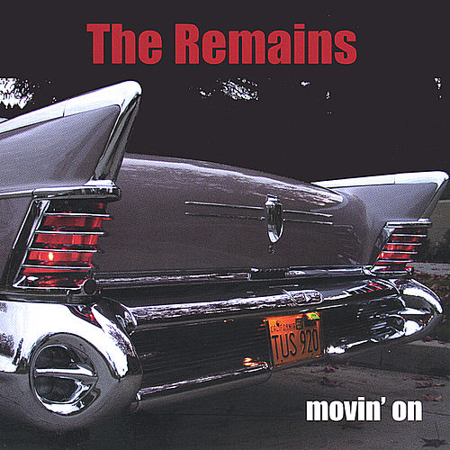 Movin' On by The Remains