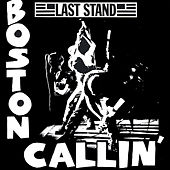 Boston Callin' by Last Stand