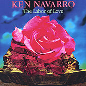 The Labor of Love by Ken Navarro