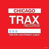 Trax Records: The 25th Anniversary Album von Various Artists