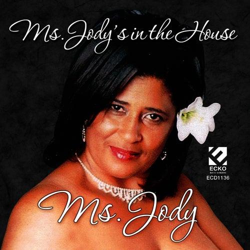 Ms. Jody's In The House by Ms. Jody