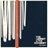 The Hermit and the Hedonist by Jim Kroft