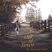 The Road Out of Town by The Itinerant Band