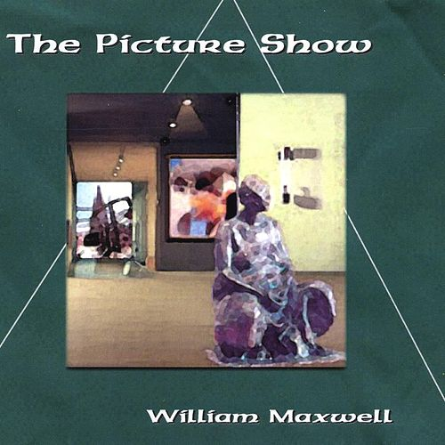 The Picture Show by William Maxwell
