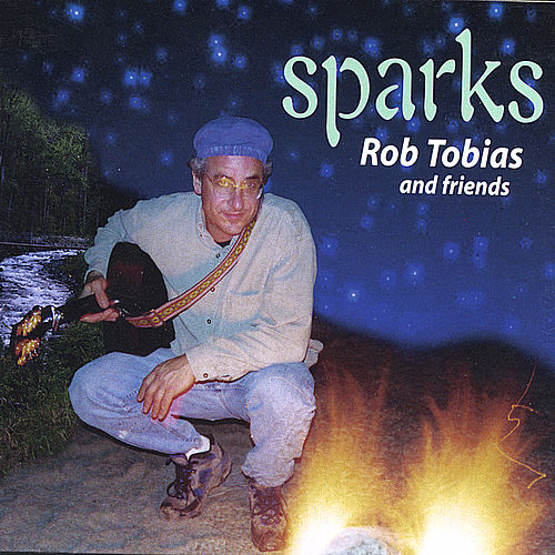 Sparks by Rob Tobias and Friends