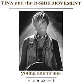 Young Americans by Tina & The B-Sides