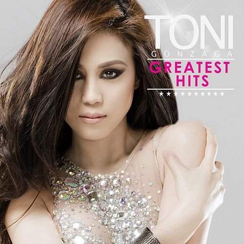 Toni Gonzaga GREATEST HITS by Toni Gonzaga