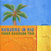Rodgers in Rio by Roger Davidson Trio