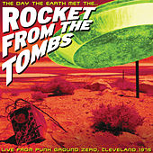 The Day the Earth Met the Rocket From the Tombs by Rocket From The Tombs