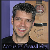 Acoustic Sensitivity by Conan Shaw