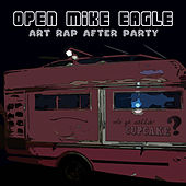 Art Rap After Party by Open Mike Eagle