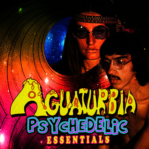 Psychedelic Essentials by Aguaturbia