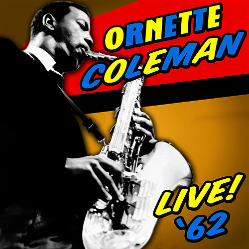 Live '62 by Ornette Coleman