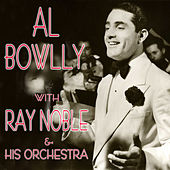 Al Bowlly with Ray Noble & His Orchestra by Various Artists