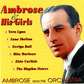 Ambrose & His Girls by Ambrose & His Orchestra