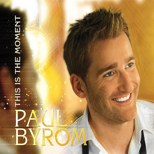 This Is The Moment by Paul Byrom