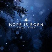 Hope Is Born - Single by Andy Kirk