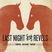 The Last Night of the Revels by The Sinful Savage Tigers
