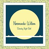Saturday Night Girl - Single by Normandie Wilson