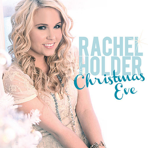 Christmas Eve (Single) by Rachel Holder
