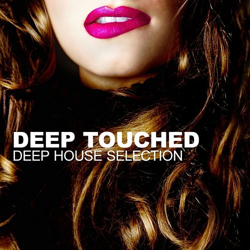 Deep Touched (Deep House Selection) by Various Artists