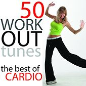 50 Workout Tunes: The Best Of Cardio (Bpm 150-170) by Various Artists