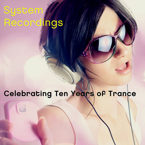 Celebrating Ten Years Of Trance by Various Artists