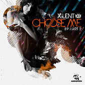 Choose Me EP part 2 by Xilent