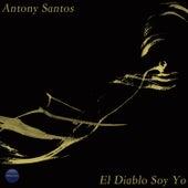 El Diablo Soy Yo by Antony Santos