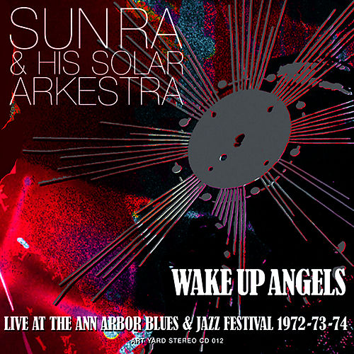 Wake Up Angels by Sun Ra