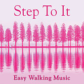Step-To-It! - Easy Walking Music by Various Artists