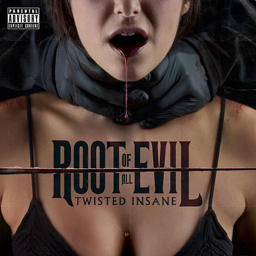 The Root Of All Evil by Twisted Insane