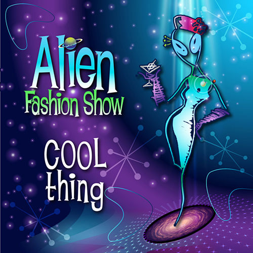 Cool Thing by Alien Fashion Show