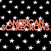Keep Your Devils Around by American Scarecrows